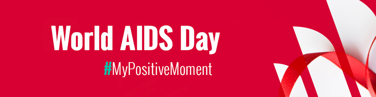 World Aids Day - My Positive Moment