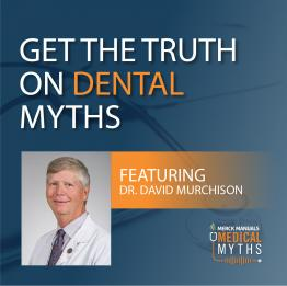 Listen to Dental Myths with Dr. David Murchison