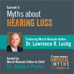Listen to Hearing Myths with Dr. Lustig