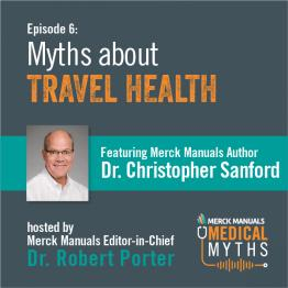 Listen to Travel Health Myths with Dr. Sanford