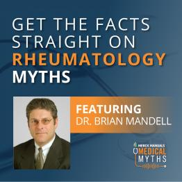 Listen to  Rheumatology Myths with Dr. Mandell